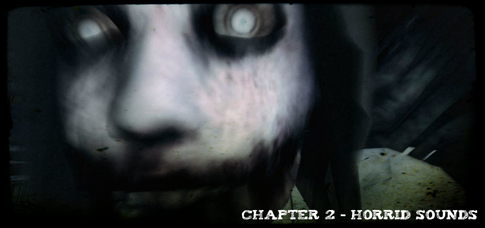 Chapter 2 - Horrid Sounds