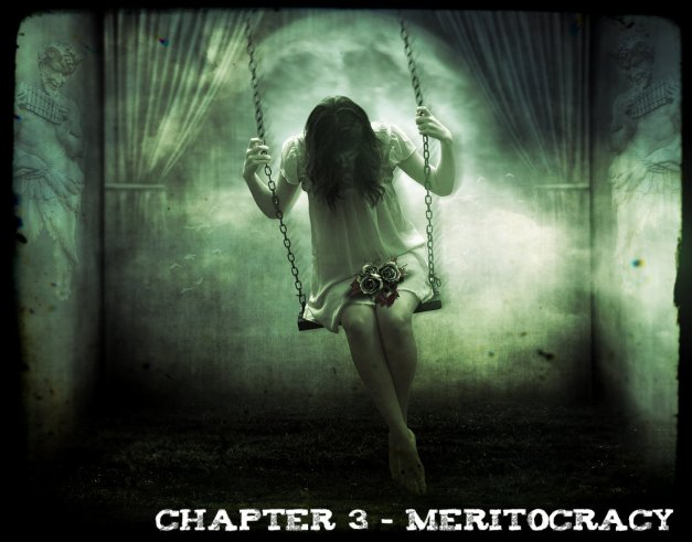 Chapter 3 - Meritocracy