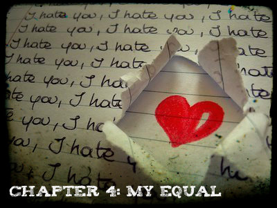 Chapter 4 - My Equal