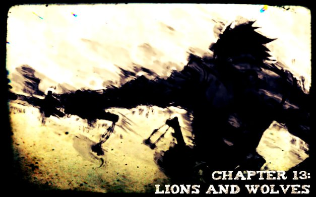Chapter 13 - Lions and Wolves