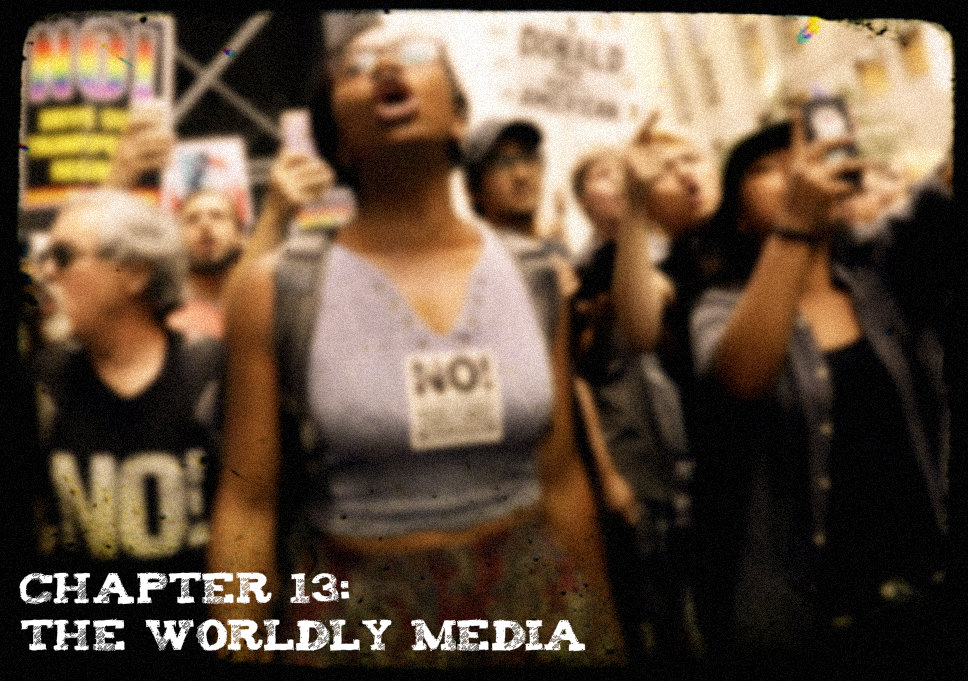Chapter 13 - The Worldly Media