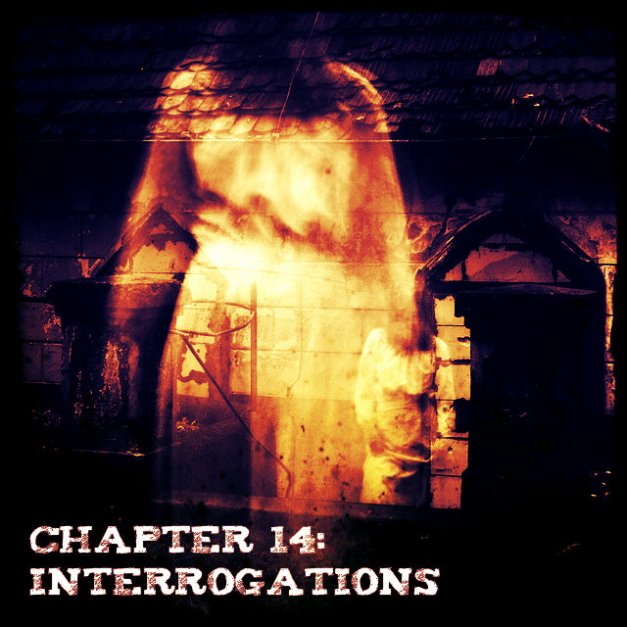 Chapter 14 - Interrogations