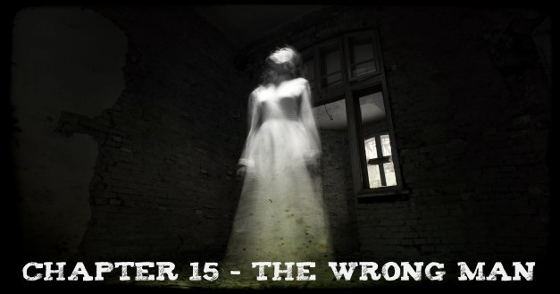 Chapter 15 - The Wrong Man