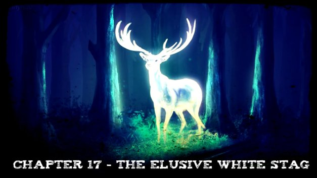 Chapter 17 - The Elusive White Stag