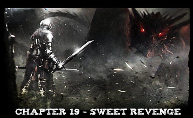 Chapter 19 - Sweet Revenge