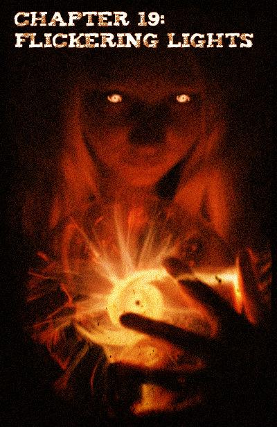 Chapter 19 - Flickering Lights 3