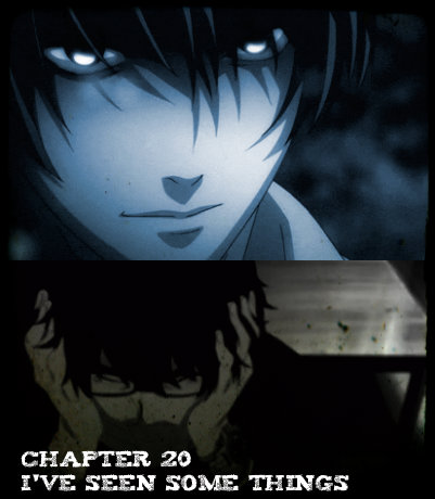 Chapter 20 - I've Seen Some Things